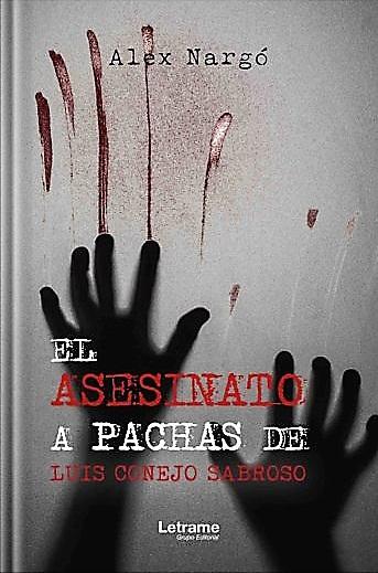 El asesinato a pachas de Luis Conejo Sabroso